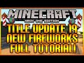 "Minecraft: (Xbox360/PS3) NEW! ""TITLE UPDATE 19 FIREWORKS"" + MANUAL CRAFTING FULLY EXPLAINED [TUT]"